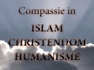 Compassie in Islam Christendom Humanisme